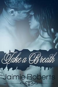Take a Breath (Take, #1)
