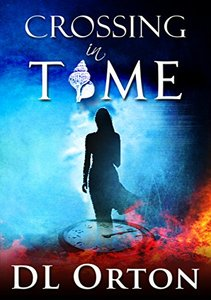 Crossing In Time: An Edgy Sci-Fi Love Story (Between Two Evils Book 1)