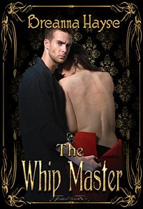 The Whip Master (The Maids of Graye Book 1)