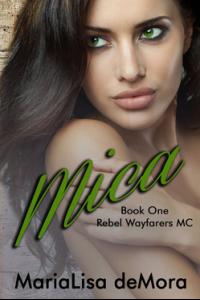 Mica, Rebel Wayfarers MC (book #1)