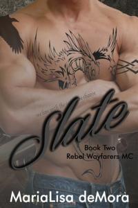 Slate, Rebel Wayfarers MC book #2