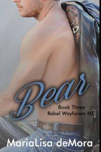 Bear, Rebel Wayfarers MC book #3