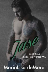Jase, Rebel Wayfarers MC book #4