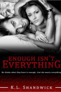 Enough Isn't Everything