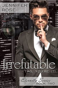 Irrefutable (Eternity Series Book 2)