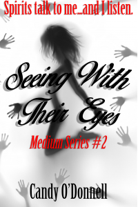 Seeing With Their Eyes (Medium Series Book 2)