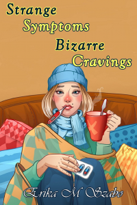 Strange Symptoms, Bizarre Cravings