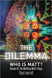 The Dilemma: Who is Matt?