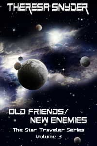 Old Friends/New Enemies - The Star Traveler Series Vol. 3