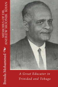 Memoirs of Dr.Andrew Moonir Khan: A Great Educator in Trinidad and Tobago