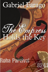 The Empress Holds the Key: A disturbing, edge-of-your seat historical thriller