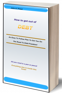 How To Get Out Of Debt: An Easy To Follow Plan To Set You On The Road To Debt Freedom!