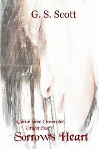 Sorrow's Heart: Origin's Story (The True Tree Chronicles)