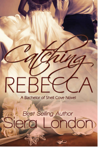 Catching Rebecca: A Bachelor of Shell Cove Novel
