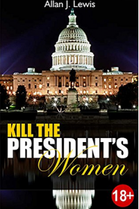 Kill The President's Women (Joe The Magic Man Series Book 2)