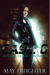 Case: 0 (Annalise Storm Chronicles, #1)