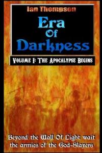 The Apocalypse Begins (Era Of Darkness #1)