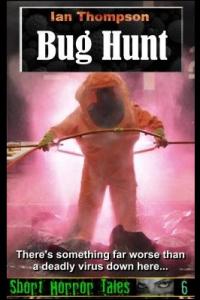Bug Hunt  (Short Horror Tales #6)