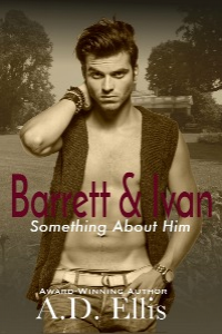 Barrett & Ivan: Something About Him