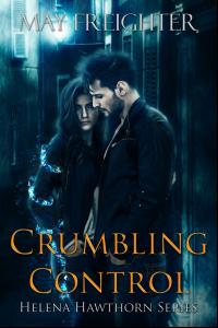 Crumbling Control (Helena Hawthorn Series #3)