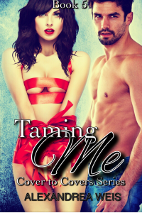 Taming Me (Cover to Covers Series Book 5)