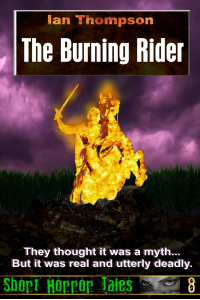The Burning Rider (Short Horror Tales #8)