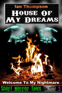 House Of My Dreams (Short Horror Tales #5)