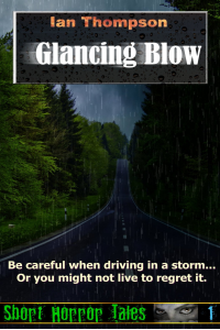 Glancing Blow (Short Horror Tales #1)