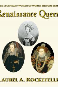 Renaissance Queens ( Legendary Women of World History Collections, #1)