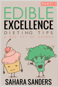 EDIBLE EXCELLENCE, Part 1: Dieting Tips  + FREE Bonuses: DETOX MANUAL, HEALTHY RECIPES, EGG COOKBOOK, SEAFOOD DINNER IDEAS,  and Much More