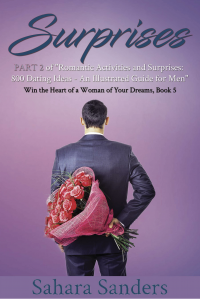 SURPRISES + Free Bonuses: ROMANTIC DINNER, GIFT IDEAS, and Much More (Win the Heart of a Woman of Your Dreams Book 5)