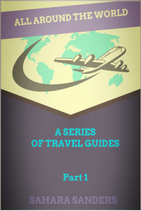 ALL AROUND THE WORLD: A Series of Travel Guides, PART 1: MALDIVES, THAILAND, TUNISIA, AUSTRALIA, Essential Travel Tips, and More