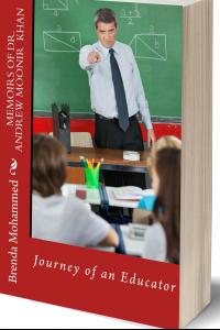 Memoirs of Dr.Andrew Moonir Khan: Journey of an Educator