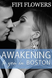 Awakening to You... in Boston (Awakening Trilogy Book 1)