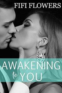 Awakening to You (Awakening Trilogy Book 3)