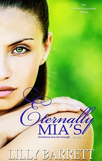 Eternally Mia's (The Western Australian Series Book 1)