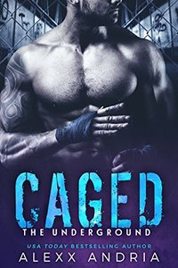 CAGED (Dark Bad Boy Romance): THE UNDERGROUND