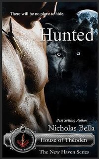 Hunted (New Haven2: House of Theoden, #4)