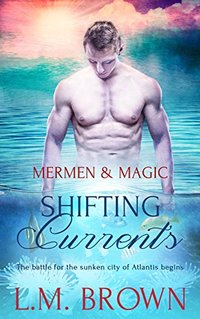 Shifting Currents (Mermen & Magic Book 4)
