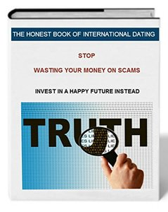 THE HONEST BOOK OF INTERNATIONAL DATING: Smart Dating Strategies for Men + Free Bonuses: RELATIONSHIP ADVICE, FLIRTING TECHNIQUES, and More (Win the Heart of a Woman of Your Dreams 1)