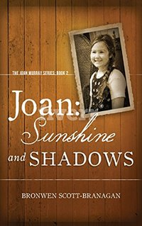 Joan: Sunshine and Shadows (The Joan Murray Series Book 2)