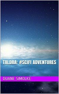 Taldra: #SciFi Adventures