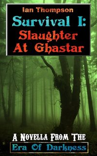 Survival I: Slaughter At Ghastar