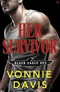 Her Survivor: A Black Eagle Ops Novel