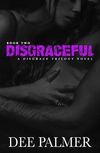 Disgraceful: BDSMerotica: A sexy dark erotic romance novel (The Disgrace Trilogy book Book 2)
