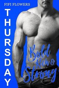 THURSDAY: Bold, Rich & Strong (Hookup Café Book 4)