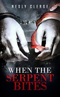 When The Serpent Bites (The Starks Trilogy Book 1)