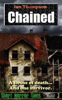 Chained (Short Horror Tales #3)