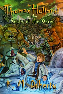 Thomas Holland in the Realm of the Ogres (Thomas Holland Series Book 2)