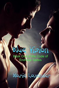 Blue Vision (The Code of Endhivar Book 1)